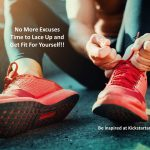 No More Excuses Time To Lace Up and Get Fit For Yourself